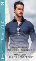 Vente Livre Numérique : Prince et chirurgien - Un si brûlant secret  - Amalie Berlin - Meredith Webber