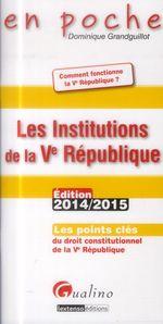 Vente Livre Numérique : En poche - Les Institutions de la Ve République 2014-2015  - Dominique Grandguillot