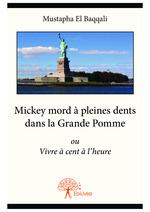 Vente Livre Numérique : Mickey mord à pleines dents dans la Grande Pomme  - Mustapha El Baqqali