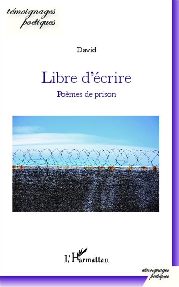 Libre d'écrire ; poèmes de prison