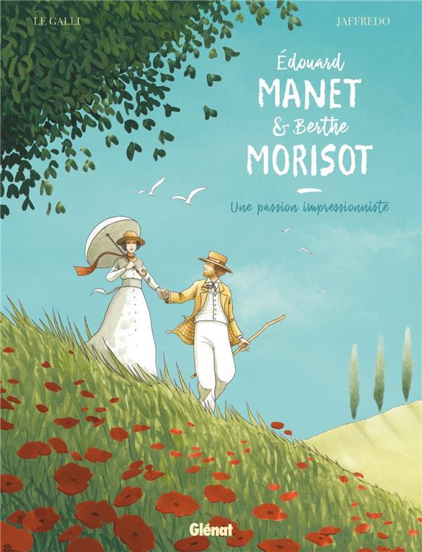 Edouard Manet et Berthe Morisot ; une passion impressionniste
