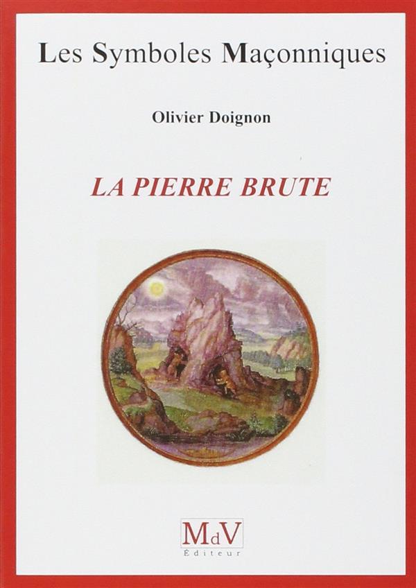 Les Symboles Maconniques ; La Pierre Brute
