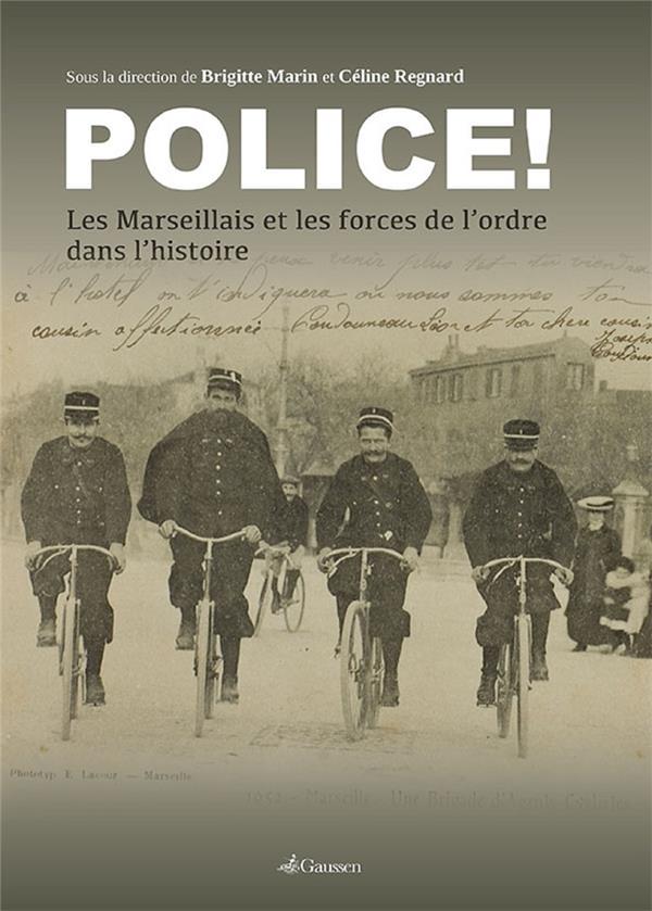 Police ! ; les Marseillais et les forces de l'ordre dans l'histoire