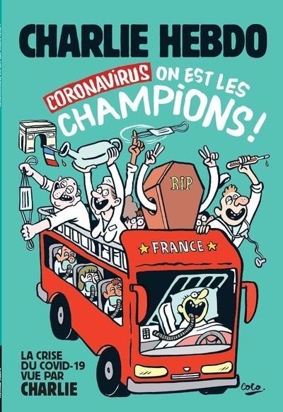 CHARLIE HEBDO  -  CORONAVIRUS : ON EST LES CHAMPIONS ! LA CRISE DU COVID-19 VUE PAR CHARLIE HEBDO