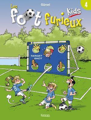 Les Foot Furieux kids T.4  - Gursel  - Andre Lebrun  - Gurcan Gursel