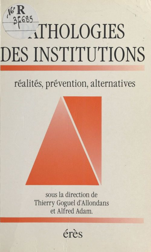 Pathologies des institutions : réalités, prévention, alternatives