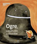 Vente Livre Numérique : Ogre, cacatoès et chocolat  - Barroux - Cécile ROUMIGUIERE