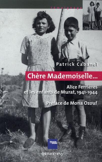 Chère mademoiselle... Alice Ferrières et les enfants de Murat, 1941-1944