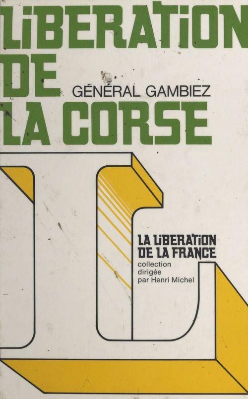 Libération de la Corse  - Fernand Gambiez