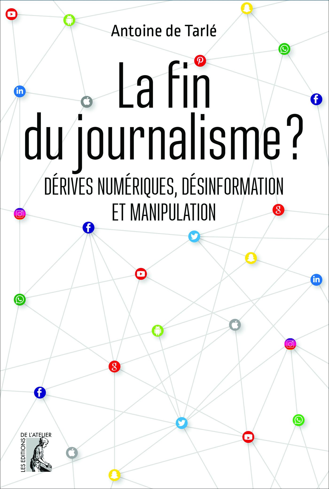 La fin du journalisme ? dérives numériques, désinformation et manipulation