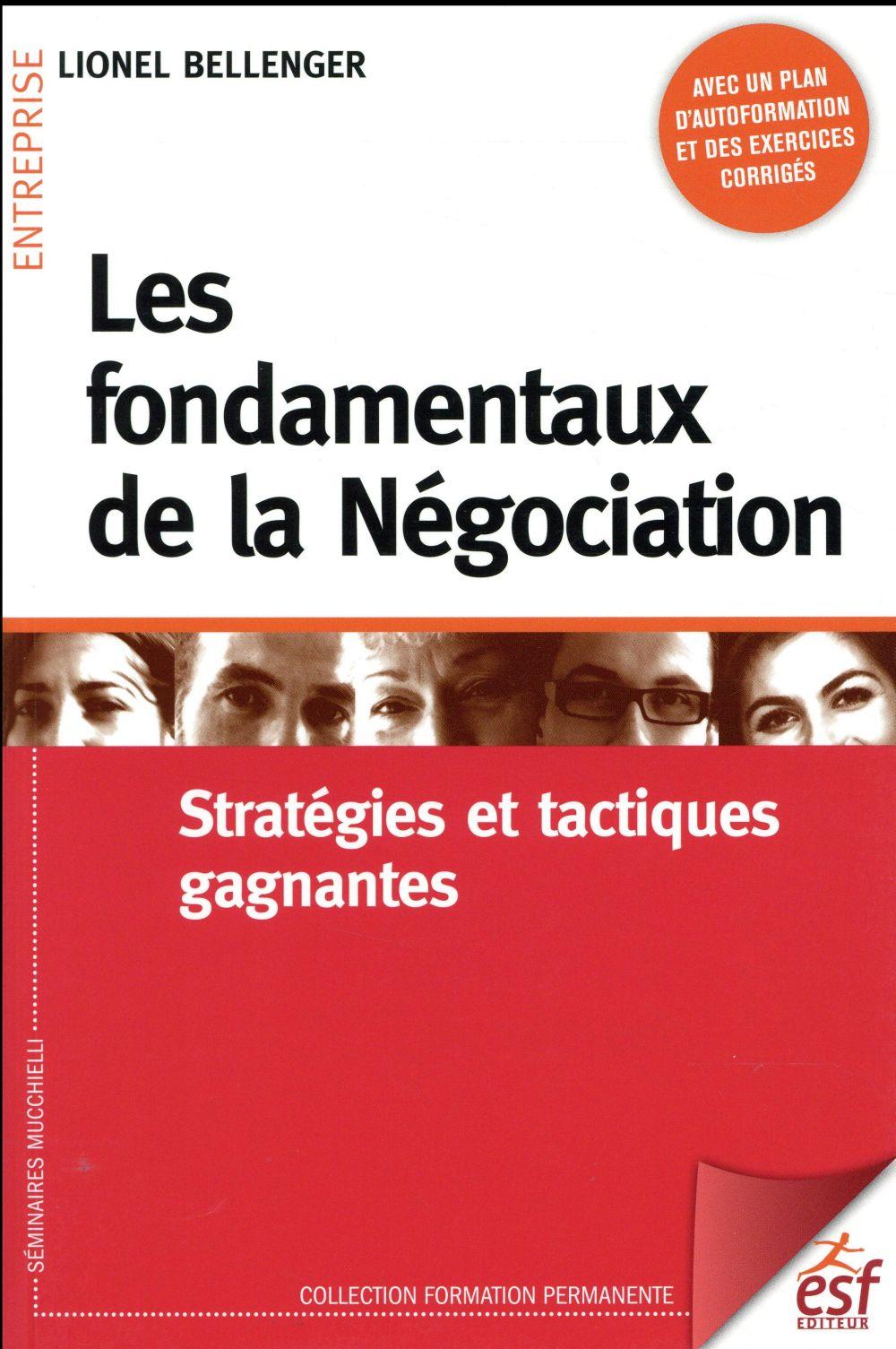 Les fondamentaux de la négociation ; stratégies et tactiques gagnantes