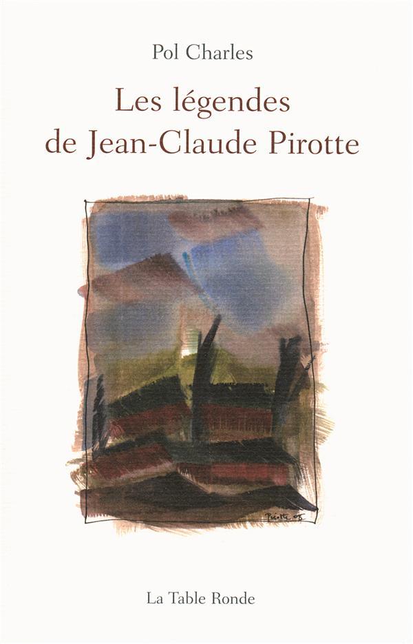 Les légendes de Jean-Claude Pirotte