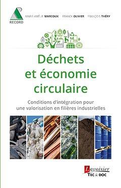 Déchets et économie circulaire. Conditions d'intégration pour une valorisation en filières industrielles
