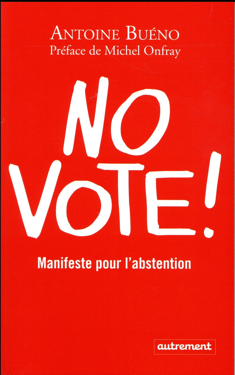 No vote ! manuel pour l'abstentionnisme