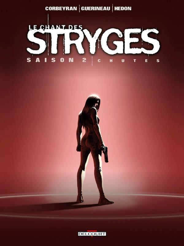 LE CHANT DES STRYGES - SAISON 2 T.12  -  CHUTES