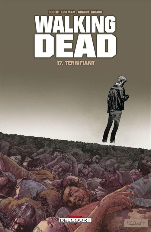 Walking dead T.17 ; terrifiant