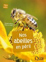 Nos abeilles en péril  - Yves le Conte - Vincent Albouy