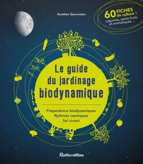 Le guide du jardinage biodynamique