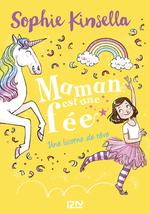Vente Livre Numérique : Maman est une fée T.3 ; une licorne de rêve  - Sophie Kinsella