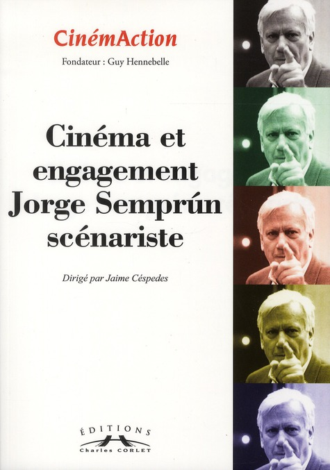 Cinemaction n.140 ; cinema et engagement ; jorge semprun scenariste