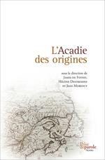 Vente EBooks : Acadie des origines  - James De Finney - Hélène Destrempes - Jean Morency