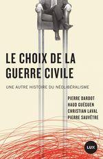 Le choix de la guerre civile  - Pierre Sauvêtre - Haud Guéguen - Pierre DARDOT - Christian LAVAL