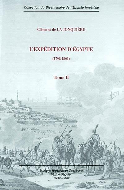 L'expédition d'Egypte t.2 ; 1798 - 1801