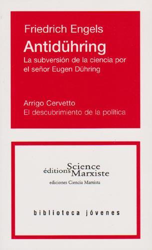 Antiduhring (la subversion de la ciencia por el señor Eugen Duhring) ; el descubrimiento de la politica