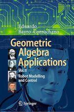 Geometric Algebra Applications Vol. II  - Eduardo Bayro-Corrochano