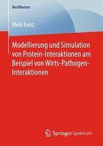Modellierung und Simulation von Protein-Interaktionen am Beispiel von Wirts-Pathogen-Interaktionen  - Meik Kunz