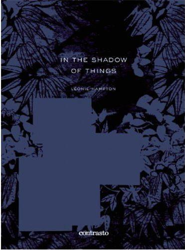 Leonie hampton: in the shadow of things