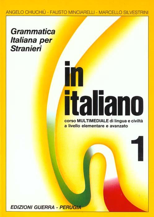 In Italiano Corso Multimediale Di Lingua E Civilta A Livello Elementare E Avanzato Grammatica T.1