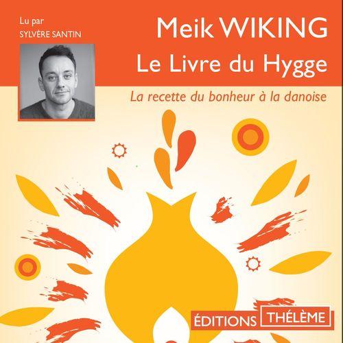 Le Livre du Hygge. La recette du bonheur à la danoise