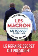 Vente Livre Numérique : Les Macron du Touquet-Élysée-Plage  - Renaud Dély - Marie Huret