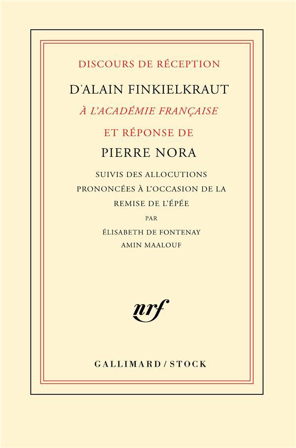 Discours de réception d'Alain Finkielkraut à l'Académie française et réponse de Pierre Nora
