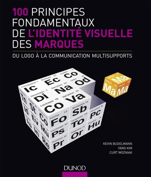 100 principes fondamentaux de l'identité visuelle des marques ; du logo à la communication multisupports