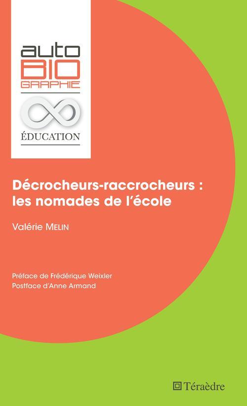 Décrocheurs-raccrocheurs : les nomades de l'école  - Valérie Melin