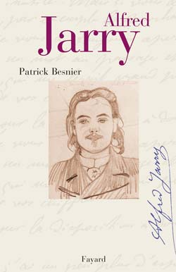 Alfred Jarry Patrick Besnier Fayard Grand Format Librairies Autrement
