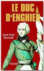 Vente Livre Numérique : Le Duc d'Enghien  - Jean-Paul Bertaud