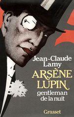 Vente EBooks : Arsène Lupin, gentleman de la nuit  - Jean-Claude Lamy