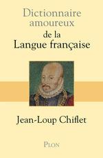 Vente Livre Numérique : Dictionnaire amoureux de la langue française  - Jean-Loup Chiflet