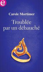 Vente Livre Numérique : Troublée par un débauché  - Carole Mortimer