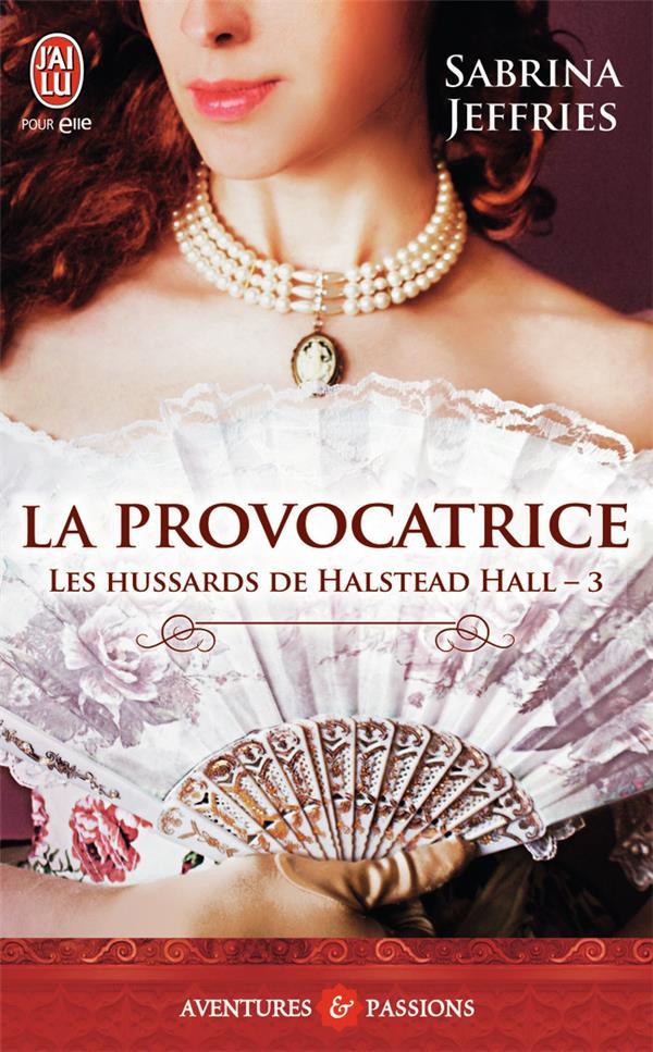Les hussards de Halstead Hall t.3 ; la provocatrice