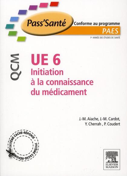 Ue6 ; Initiation A La Connaissance Du Medicament ; Qcm