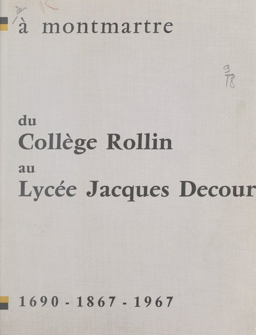 À Montmartre, du collège Rollin au lycée Jacques Decour  - Lycée Jacques Decour