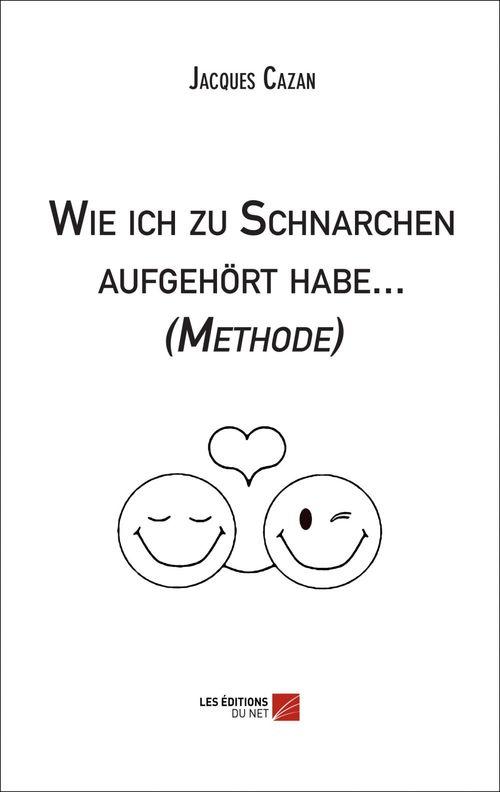 Vente EBooks : Wie ich zu Schnarchen aufgehört habe... (Methode)  - Jacques Cazan