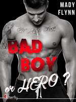 Vente Livre Numérique : Bad boy or hero ?  - Mady Flynn