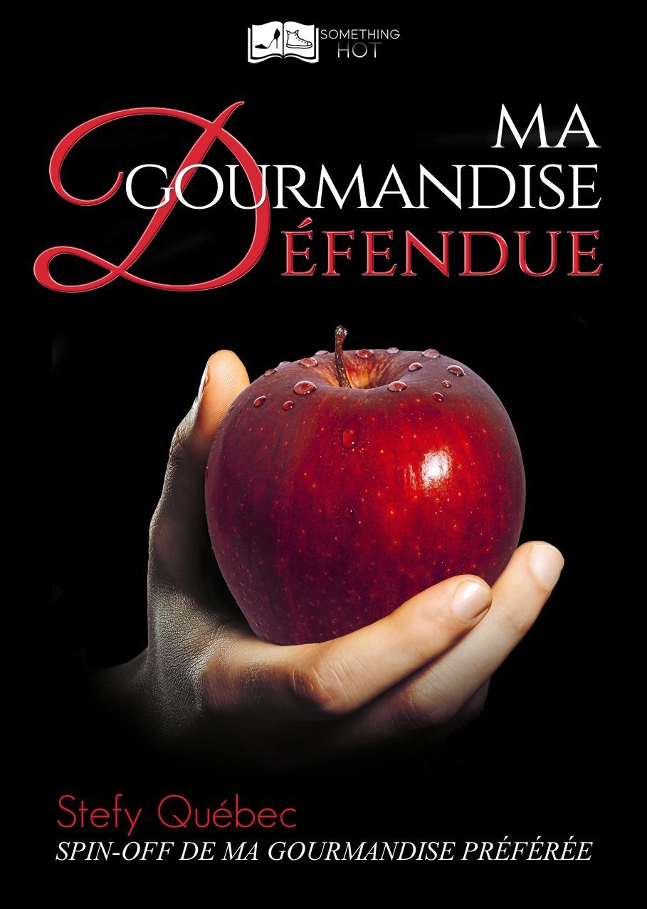 Ma gourmandise defendue
