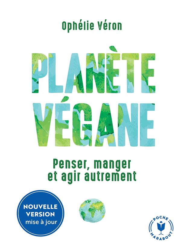 Planète végane ; penser, manger et agir autrement