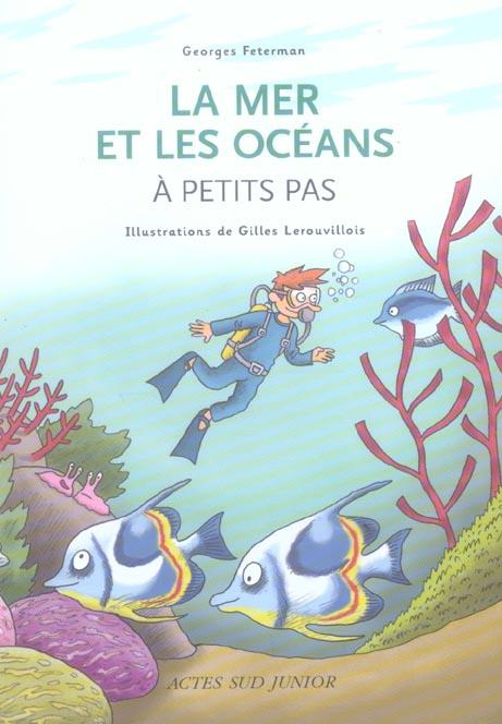 A Petits Pas; La Mer Et Les Oceans